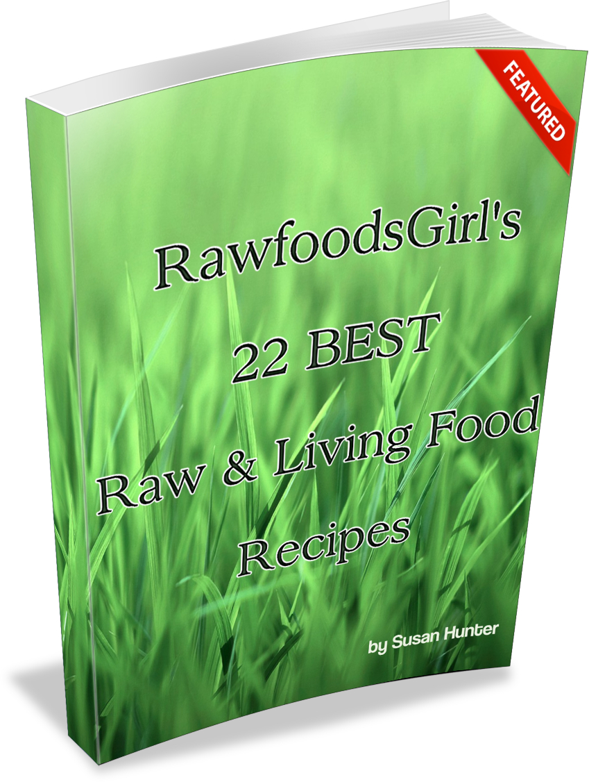 Rawfoodsgirls 22 best raw living food recipes raw foods girl raw food ebook raw food recipes forumfinder Images
